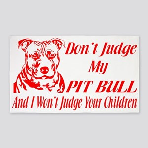 DONT JUDGE MY PIT BULL 3'x5' Area Rug