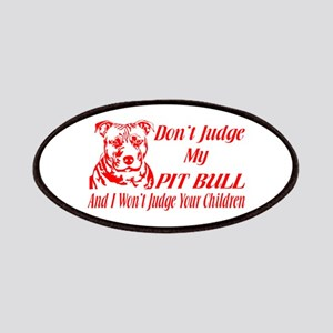 DONT JUDGE MY PIT BULL Patches