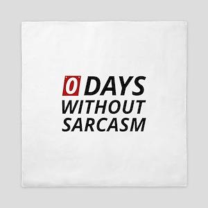 0 Days Without Sarcasm Queen Duvet