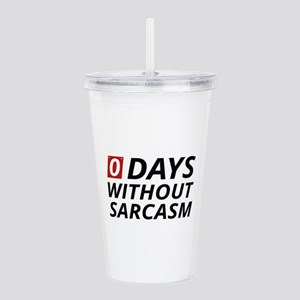 0 Days Without Sarcasm Acrylic Double-wall Tumbler