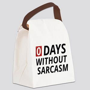 0 Days Without Sarcasm Canvas Lunch Bag