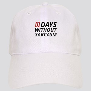 0 Days Without Sarcasm Cap