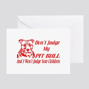 DONT JUDGE MY PIT BULL Greeting Card