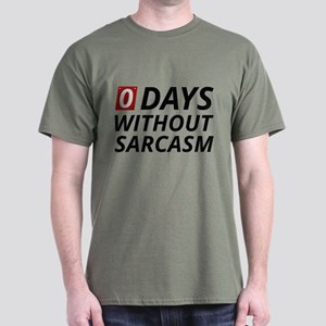 0 Days Without Sarcasm Dark T-Shirt