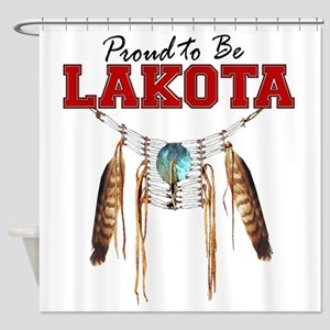 Proud to be Lakota Shower Curtain