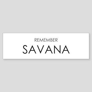 Remember Savana Bumper Sticker
