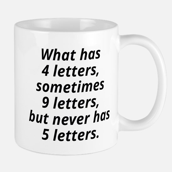 What Has 4 Letters Mug