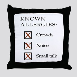Known Allergies - Crowds, noise, small talk Throw
