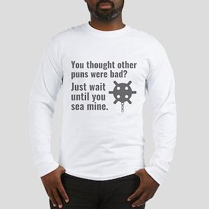 Sea Mine Pun Long Sleeve T-Shirt