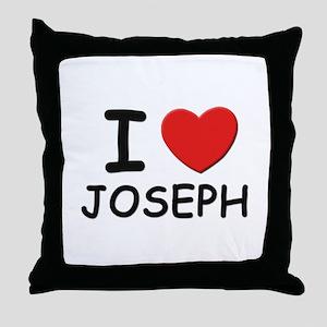 I love joseph Throw Pillow