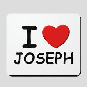 I love joseph Mousepad