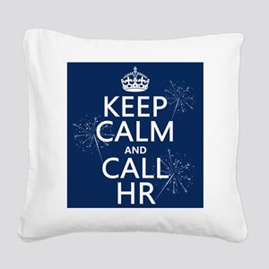 Keep Calm and Call H.R. Square Canvas Pillow
