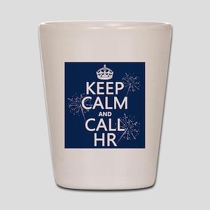 Keep Calm and Call H.R. Shot Glass