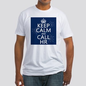 Keep Calm and Call H.R. Fitted T-Shirt