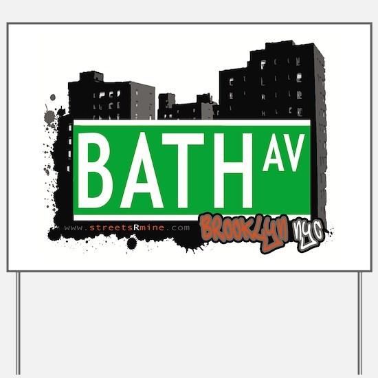 Bath avenue, BROOKLYN, NYC Yard Sign