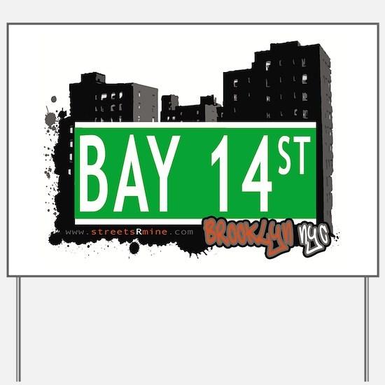 Bay 14 street, BROOKLYN, NYC Yard Sign