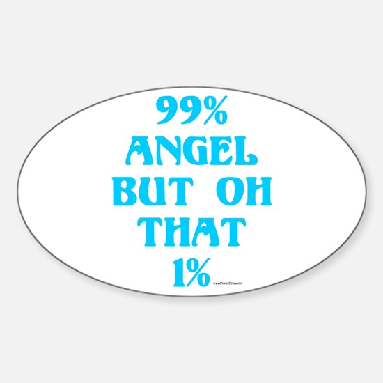 99% Angel...But Oh, that 1% Oval Decal