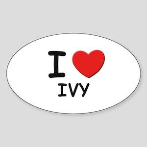 I love ivy Oval Sticker
