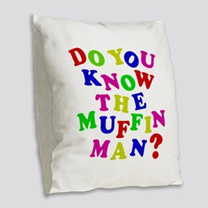 Do you know the muffin man? Burlap Throw Pillow