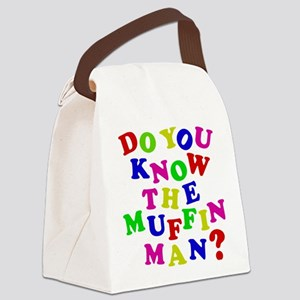Do you know the muffin man? Canvas Lunch Bag
