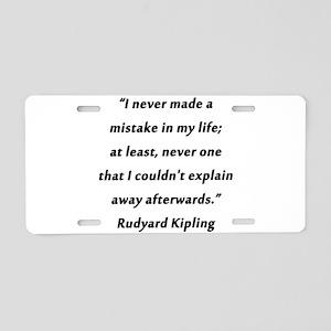 Kipling - Never Made a Mistake Aluminum License Pl