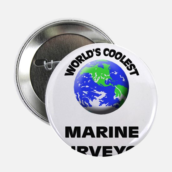 "World's Coolest Marine Surveyor 2.25"" Button"