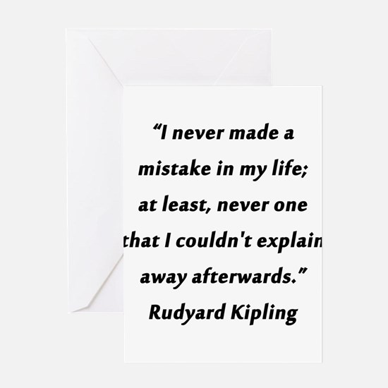 Kipling - Never Made a Mistake Greeting Card