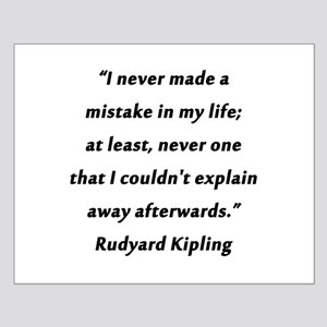 Kipling - Never Made a Mistake Small Poster