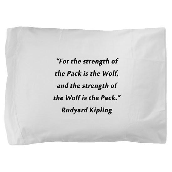 Kipling - Strength of Pack Pillow Sham