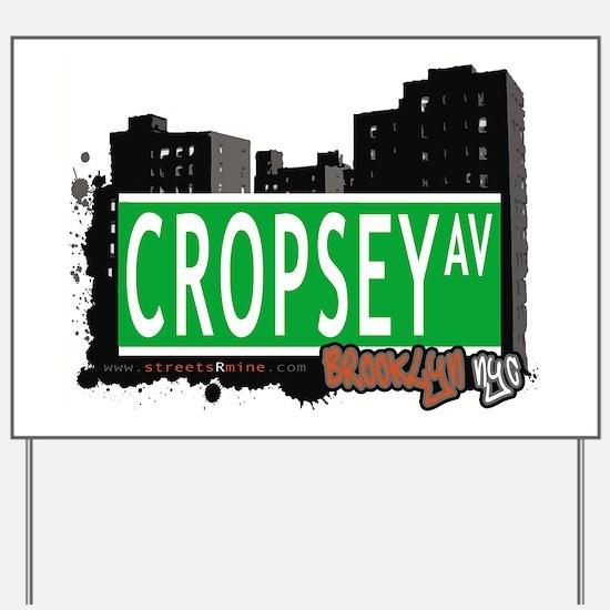Cropsey avenue, BROOKLYN, NYC Yard Sign