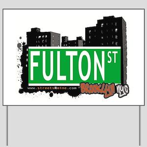 FULTON ST, BROOKLYN, NYC Yard Sign