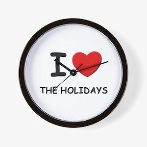 I love the holidays Wall Clock