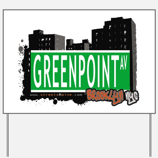 GREENPOINT AV, BROOKLYN, NYC Yard Sign