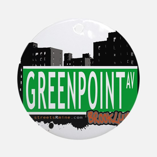 GREENPOINT AV, BROOKLYN, NYC Ornament (Round)