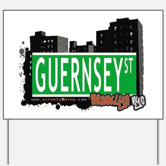 GUERNSEY ST, BROOKLYN, NYC Yard Sign