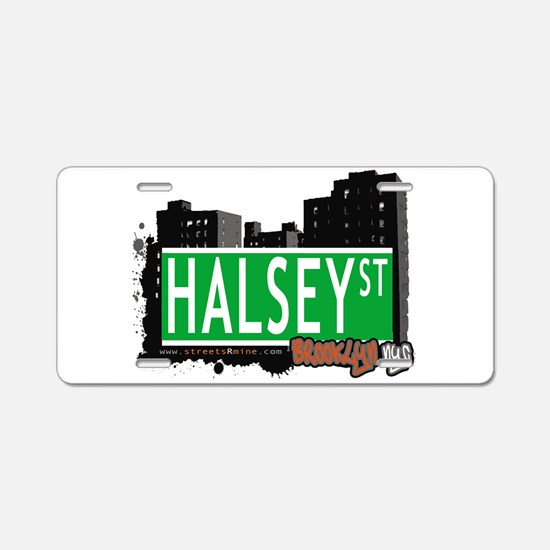 HALSEY ST, BROOKLYN, NYC Aluminum License Plate