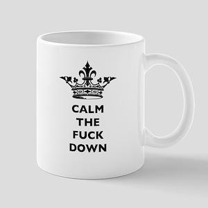 calm the fuck down crown Mug