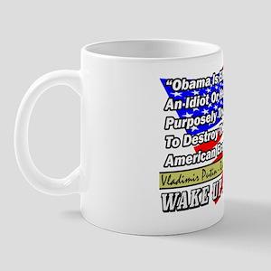 """Obama Is An Idiot!"" Mug"