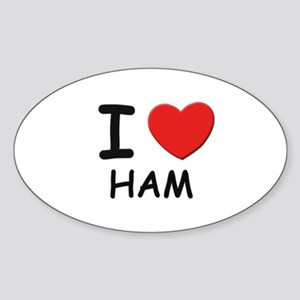 I love ham Oval Sticker