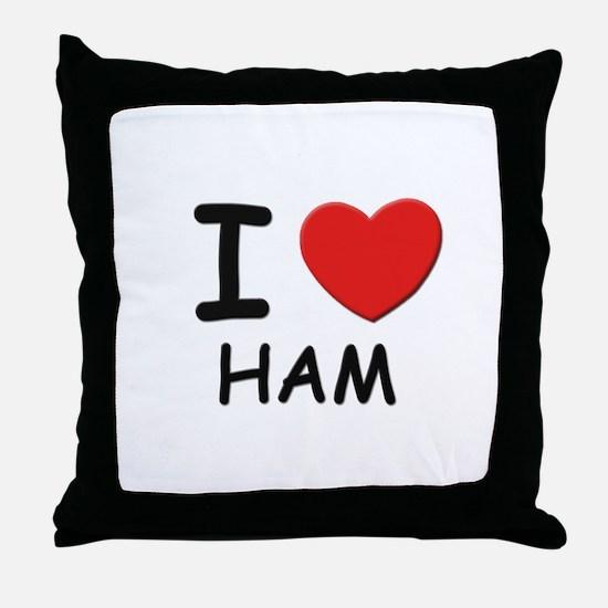I love ham Throw Pillow