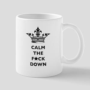 Calm the Fuck Down Crown-Bleeped Mug