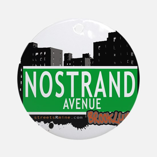 NOSTRAND AVENUE, BROOKLYN, NYC Ornament (Round)