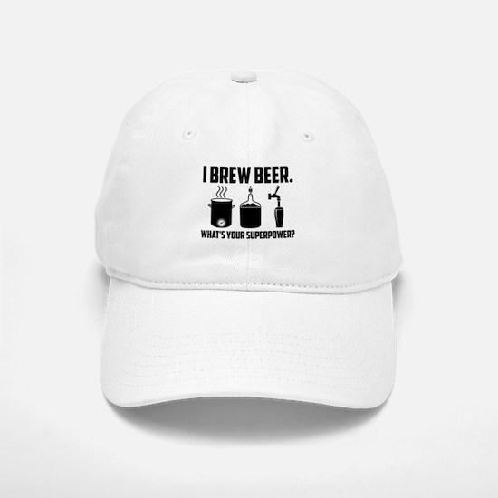 I Brew Beer. What's Your Superpower? Baseball Baseball Baseball Cap