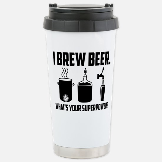 I Brew Beer. What's Your Superpower? Travel Mug