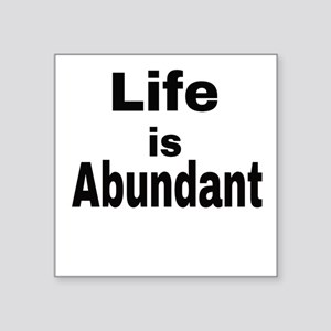 Life is abundant Sticker