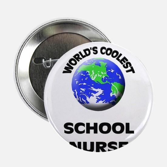 "World's Coolest School Nurse 2.25"" Button"