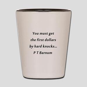 Barnum - First Dollars Shot Glass