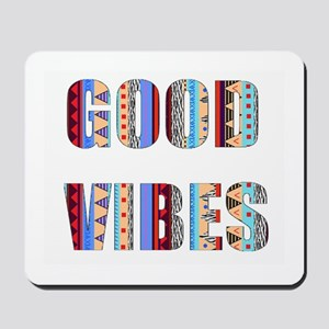 good vibes Mousepad