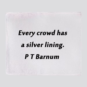 Barnum - Every Crowd Throw Blanket