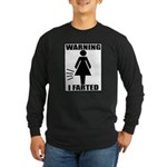 Warning I Farted Woman's Long Sleeve Dark T-Shirt